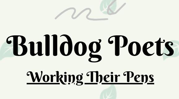 Bulldog Poets Working Their Pens